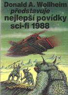 Donald A. Wollheim představuje nejlepší povídky science fiction 1988