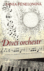 Dívčí orchestr - svědectví sebrané Marcelou Routierovou