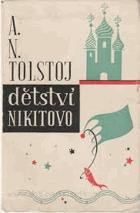 Dětství Nikitovo - pověst o mnohých výtečných věcech