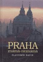 Praha  známá - neznámá
