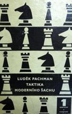 Taktika moderního šachu - učebnice střední hry. 1. díl, Funkce figur a pěšců ŠACHY