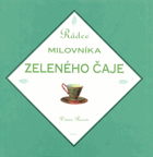 Rádce milovníka zeleného čaje