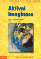 Aktivní imaginace.      Práce s fantazijními obrazy a jejich vnitřní energií