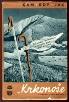 Na Krkonoše s přehlednou mapou - průvodce, informace a pokyny pro léto i zimu