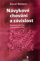 Návykové chování a závislost - současné poznatky a perspektivy léčby