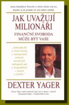 Jak uvažují milionáři - finanční svoboda může být vaše