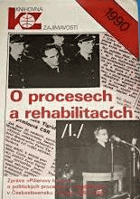 O procesech a rehabilitacích 1. (Zpráva 'Pillerovy komise' o politických procesech a ...