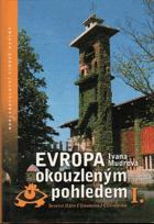 Evropa okouzleným pohledem I. Severní Itálie, Slovinsko, Chorvatsko