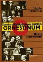 Ornestinum - slavná éra Městských divadel pražských - herci vzpomínají