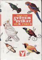 Světem zvířat II. Ptáci sv. 1 - 2 KOMPLET!
