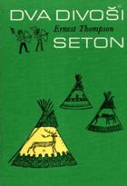 Dva divoši - o dobrodružství dvou chlapců, kteří žili jako Indiáni, a o tom, co všechno se ...