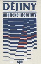 Dějiny anglické literatury - celostátní vysokoškolská učebnice pro studující ...