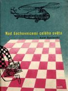 Nad šachovnicemi celého světa - Vyprávění zasloužilého mistra sportu