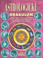 Astrologické orákulum - předpovídání budoucnosti, zabezpečení přítomnosti, rozluštění ...