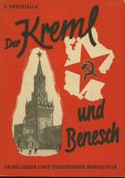 Der Kreml und Benesch. Enthüllungen eines tschechischen Journalisten.