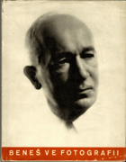 Dr. Edvard Beneš ve fotografii - historie velkého života