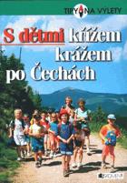 S dětmi křížem krážem po Čechách