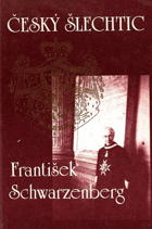 Český šlechtic František Schwarzenberg