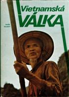 Vietnamská válka - František Šita (vedoucí autorského kolektivu) ... et al.