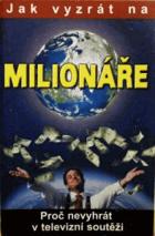 Jak vyzrát na milionáře. Proč nevyhrát v televizní soutěži
