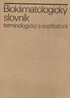 Bioklimatologický slovník terminologický a explikativní
