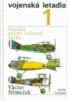 Vojenská letadla I. Letadla první světové války