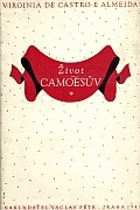 Život Camõesův - básník Lusovců a Portugalsko jeho doby