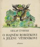 O hajném Robátkovi a jelenu Větrníkovi - pro začínající čtenáře