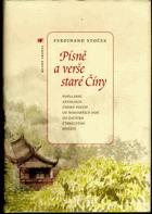 Písně a verše staré Číny - populární antologie čínské poezie od nejstarších dob do ...