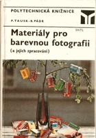 Materiály pro barevnou fotografii a jejich zpracování.
