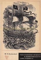 Podivuhodné příběhy a dobrodružství Jana Kornela, jak je zažil na souši i na moři, mezi ...
