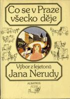 Co se v Praze všecko děje - Výběr z fejetonů J. Nerudy