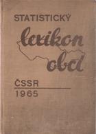 Statistický lexikon obcí ČSSR 1965 - Podle správního rozdělení 1. ledna 1965, sčítání ...