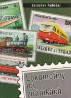 Lokomotivy na známkách - průvodce dějinami a výstavou poštovních známek
