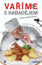 Vaříme s Habadějem 2007, aneb, Jak se vaří v rozhlase