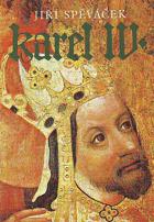 Karel IV - Život a dílo (1316-1378)