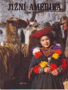 Jižní Amerika - země a život