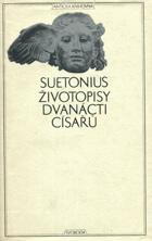 Životopisy dvanácti císařů - spolu se zlomky spisu O význačných literátech
