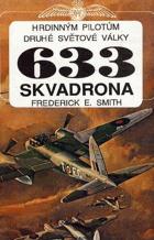 633 skvadrona - hrdinným pilotům druhé světové války