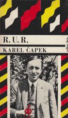 RUR - R.U.R - Rossum's Universal Robots - kolektivní drama o vstupní komedii a třech dějstvích