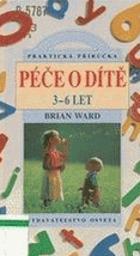 Péče o dítě - praktická příručka sv. 2 (3-6 let)