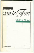 Věčná žena - Gertruda von le Fort