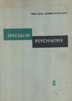 Speciální psychiatrie - Celost. vysokošk. učebnice