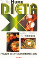 Dieta X - (která vyvrací všechny mýty o dietách) - projezte se k rychlému metabolismu