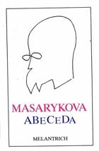Masarykova abeceda - výbor z myšlenek Tomáše Garrigua Masaryka