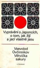 Větvička sakury - vyprávění o Japoncích, o tom, jak žijí a jací vlastně jsou