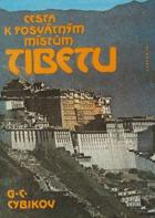 Cesta k posvátným místům Tibetu - podle deníků vedených v letech 1899 až 1902