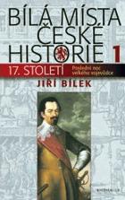 Bílá místa české historie I. 17. století (poslední noc velkého vojevůdce)