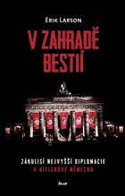 V zahradě bestií - zákulisí nejvyšší diplomacie v Hitlerově Německu