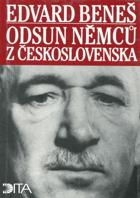 Odsun Němců z Československa - výbor z Pamětí, projevů a dokumentů 1940-1947